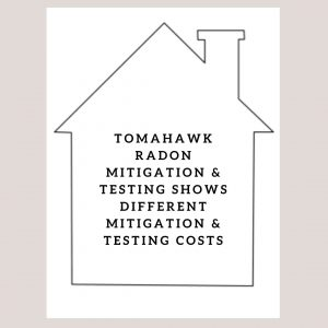 Tomahawk Radon Mitigation & Testing shows different mitigation & testing costs N11445 Co Rd A LOT 18, Tomahawk, WI 54487