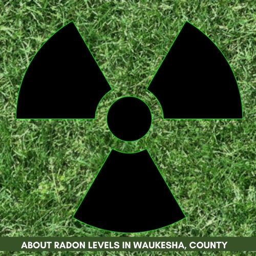 Radon Mitigators Mitigation & Testing, Main Street, Merton, WI, USA About Radon Levels in Waukesha County 262-538-9966